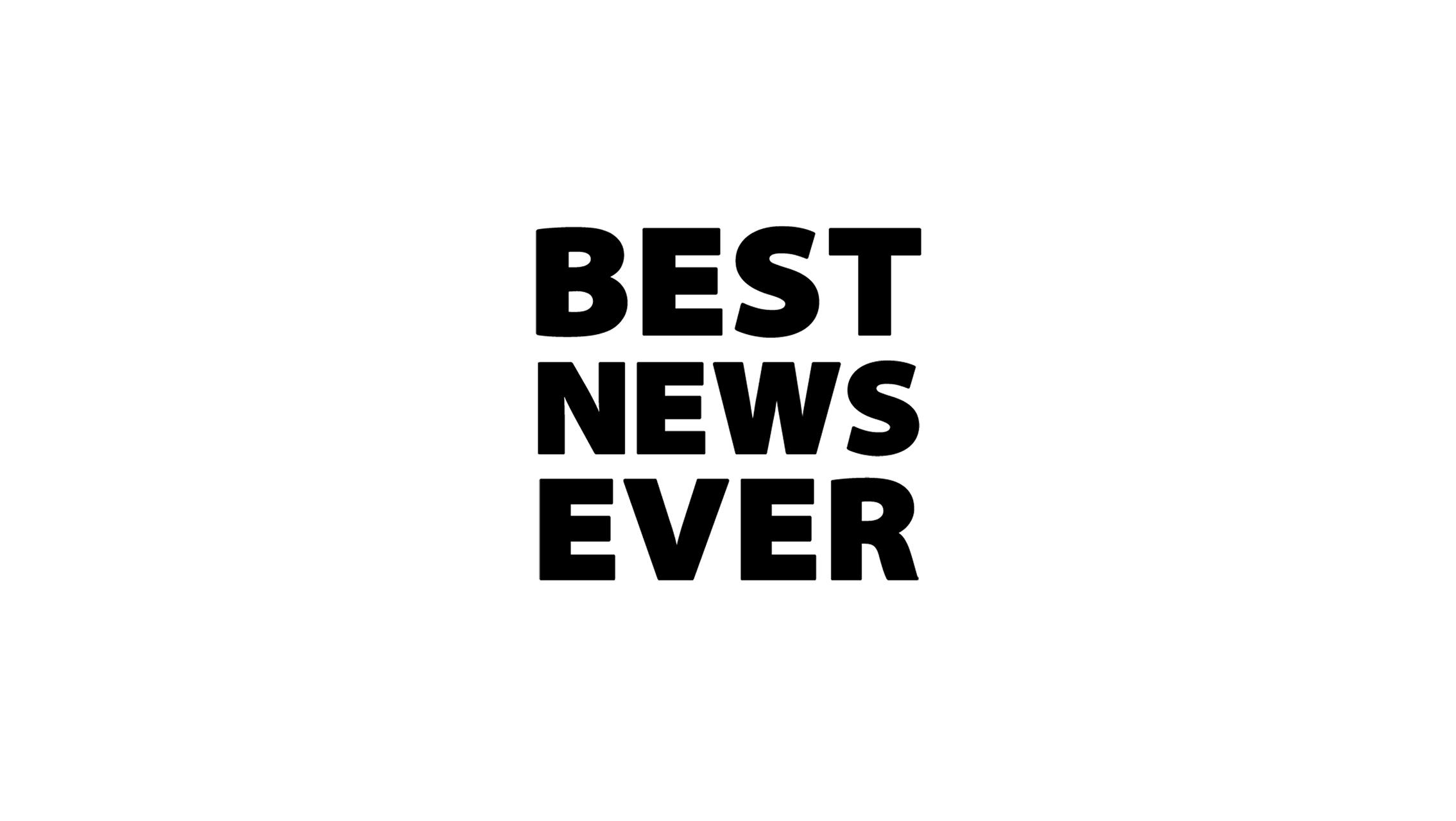 Best News Ever